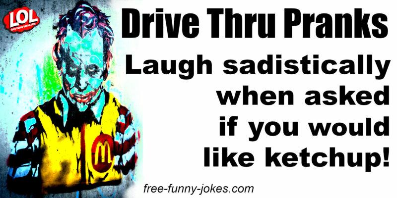 Drive Thru Pranks